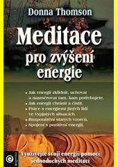 Meditace pro zvýšení energie : využívejte svou energii pomocí jednoduchých meditací  (odkaz v elektronickém katalogu)