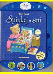 Spinkej a sni : 4 sladké ukolébavky  (odkaz v elektronickém katalogu)