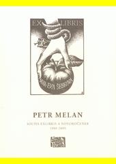 Petr Melan : soupis exlibris a novoročenek 1980-2009  (odkaz v elektronickém katalogu)