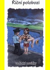 Říční polobozi : vodácké povídky (odkaz v elektronickém katalogu)