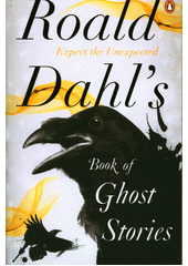 Roald Dahl's book of ghost stories (odkaz v elektronickém katalogu)
