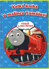 Velká kniha o mašince Tomášovi  (odkaz v elektronickém katalogu)