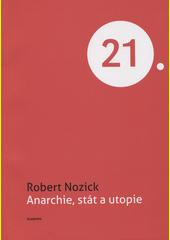 Anarchie, stát a utopie / Robert Nozick ; z anglického originálu Anarchy, state, and utopia ... přeložila Zuzana Gabajová (odkaz v elektronickém katalogu)