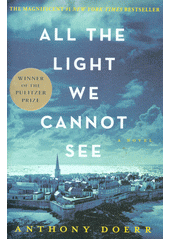 All the light we cannot see : a novel  (odkaz v elektronickém katalogu)