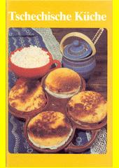 Tschechische Küche  (odkaz v elektronickém katalogu)