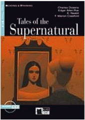 Tales of the supernatural / Charles Dickens, Edgar Allan Poe, E. Nesbit, F. Marion Crawford ; text adaptation and activities by Peter Foreman ; illustrated by Franco Rivolli (odkaz v elektronickém katalogu)