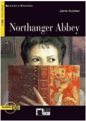 Northanger abbey / Jane Austen ; adapted by Nancy Timmins, activities by Kenneth Brodey ; illustrated by Anna and Elena Balbusso (odkaz v elektronickém katalogu)
