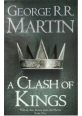 A song of ice and fire. Book two, A clash of kings  (odkaz v elektronickém katalogu)