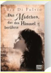 Das Mädchen das den Himmel berührte : Roman  (odkaz v elektronickém katalogu)