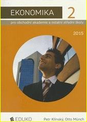 Ekonomika pro obchodní akademie a ostatní střední školy. 2  (odkaz v elektronickém katalogu)