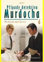 Případy detektiva Murdocha. 6, Neřesti mé krve  (odkaz v elektronickém katalogu)