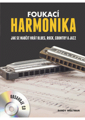 Foukac� harmonika : jak se nau�it hr�t blues, rock, country a jazz / Sandy Weltman ; [z anglick�ho origin�lu ... p�elo�il Vladim�r Golombek] (on-line cataloque)