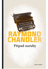 P��pad naruby / Raymond Chandler ; [p�elo�il Franti�ek Jungwirth] (on-line cataloque)