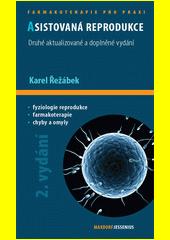 Asistovaná reprodukce / Karel Řežábek (odkaz v elektronickém katalogu)