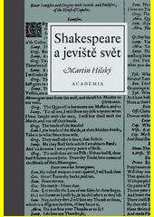 Shakespeare a jeviště svět  (odkaz v elektronickém katalogu)