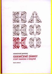 Odemčené zámky : stopy baroka v krajině / Marie Válová (odkaz v elektronickém katalogu)