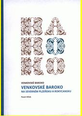 Venkovské baroko na severním Plzeňsku a Rokycansku / Pavel Vlček (odkaz v elektronickém katalogu)