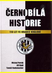 Černobílá historie : 110 let FC Hradec Králové  (odkaz v elektronickém katalogu)