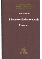 Zákon o soudech a soudcích : komentář / Jiří Kocourek (odkaz v elektronickém katalogu)