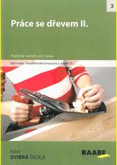 Práce s dřevem II. / Martina Maněnová, Jan Novotný (odkaz v elektronickém katalogu)
