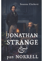 Jonathan Strange & pan Norrell  (odkaz v elektronickém katalogu)