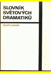 Slovník světových dramatiků : italští autoři  (odkaz v elektronickém katalogu)