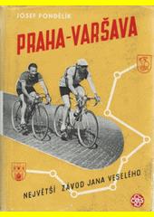 Praha-Varšava : největší závod Jana Veselého  (odkaz v elektronickém katalogu)