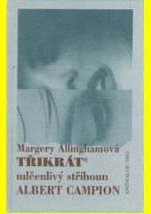 Třikrát mlčenlivý střihoun Albert Campion  (odkaz v elektronickém katalogu)