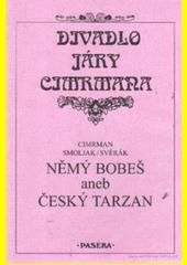 Němý Bobeš, aneb, Český Tarzan  (odkaz v elektronickém katalogu)