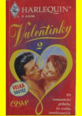 Valentinky 2 : tři romantické příběhy ke svátku zamilovaných  (odkaz v elektronickém katalogu)