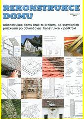 Rekonstrukce domu  (odkaz v elektronickém katalogu)