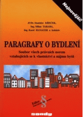 Paragrafy o bydlení : soubor všech právních norem vztahujících se k vlastnictví a nájmu bytů  (odkaz v elektronickém katalogu)