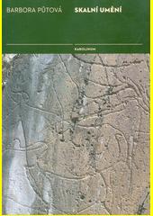 Skalní umění : portugalská naleziště Foz Côa a Mazouco / Barbora Půtová (odkaz v elektronickém katalogu)