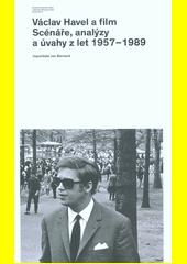 Václav Havel a film : scénáře, analýzy a úvahy z let 1957-1989  (odkaz v elektronickém katalogu)