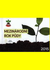 Mezinárodní rok půdy : 2015 / autoři: kolektiv hlavní kanceláře ASZ a autoři jednotlivých přednášek (odkaz v elektronickém katalogu)
