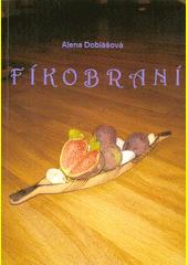 Fíkobraní / Alena Dobiášová (odkaz v elektronickém katalogu)