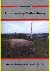 Pozorovatelny Civilní obrany : výstavba v Československu v letech 1951-1989 / Jiří Doupal (odkaz v elektronickém katalogu)