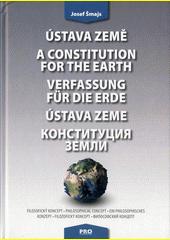 Ústava Země : filosofický koncept = A constitution for the Earth : philosophical concept = Verfassung für die Erde : ein philosophisches Konzept = Ústava Zeme : filozofický koncept = Konstitucija Zemli : filosofskij koncept  (odkaz v elektronickém katalogu)