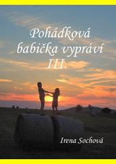 Pohádková babička vypráví III. / Irena Sochová (odkaz v elektronickém katalogu)