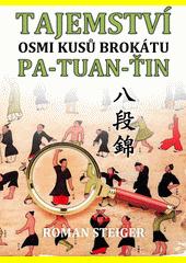 Tajemství Osmi kusů brokátu Pa-tuan-ťin / Roman Steiger (odkaz v elektronickém katalogu)
