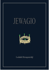 Jewagio / Lukáš Stropnický (odkaz v elektronickém katalogu)