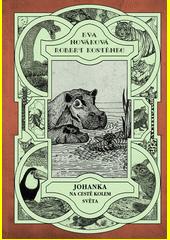 Johanka na cestě kolem světa / [texty] Eva Nováková ; [ilustrace] Robert Kostěnec (odkaz v elektronickém katalogu)