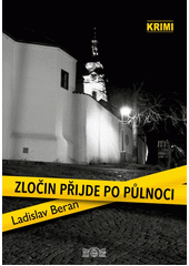 Zločin přijde po půlnoci / Ladislav Beran (odkaz v elektronickém katalogu)