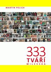 333 tváří Milevska / Martin Pelich (odkaz v elektronickém katalogu)