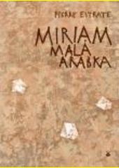 Miriam - malá Arabka / Pierre Estrate ; z francouzského originálu Mariam sainte palestinienne: la vie de Marie de Jésus crucifié ... přeložila Tereza Šerá (odkaz v elektronickém katalogu)