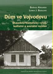 Dům ve Vojvodovu : stavebně-historický vývoj, kulturní a sociální rozměr/ Bořivoj Kňourek, Lenka J. Budilová (odkaz v elektronickém katalogu)
