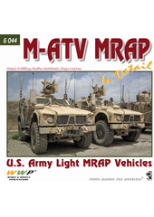 M-ATV MRAPs in detail : the mine resistant ambush protected all-terrain vehicle : photo manual for modelers / Ralph Zwilling & Radim Jankásek (odkaz v elektronickém katalogu)