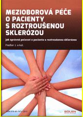 Mezioborová péče o pacienty s roztroušenou sklerózou : jak správně pečovat o pacienta s roztroušenou sklerózou / Fiedler J. a kol. (odkaz v elektronickém katalogu)