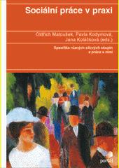 Sociální práce v praxi : specifika různých cílových skupin a práce s nimi  (odkaz v elektronickém katalogu)