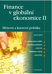 Finance v glob�ln� ekonomice. II, M�nov� a kurzov� politika / Josef J�lek (on-line cataloque)